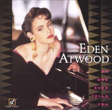 Eden Atwood Źródło: http://www.allmusic.com/album/no-one-ever-tells-you-mw0000619796